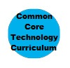 Common Core Tech Curriculum